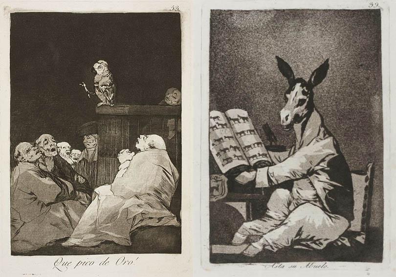 Francisco Goya Αριστερά: Que pico de oro! Μα τι χρυσό ράμφος! Δεξιά: Hasta su abuelo: Μέχρι τον προπάππου του (ο γάϊδαρος μελετάει το γενεολογικό του δέντρο).