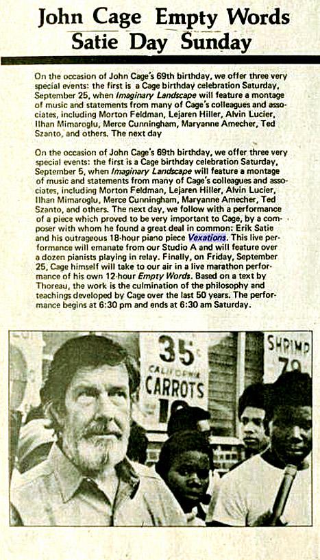 1981, άλλη μια εκτέλεση των Vexations (x840) προς τιμήν του John Cage, για τα 69 γενέθλιά του.