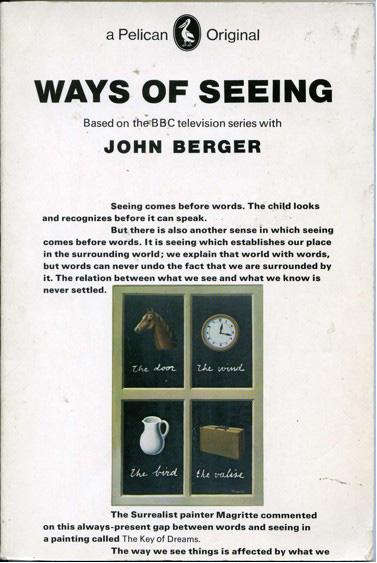 WAYS OF SEEING by John Berger. Magritte's LA CLEF DES SONGES (THE INTERPRETATION OF DREAMS) is on the cover.