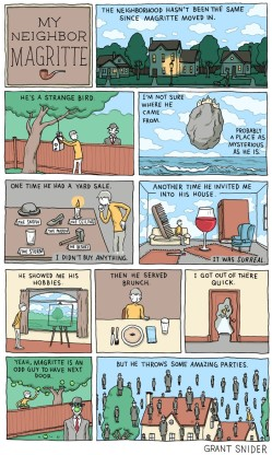 Grant Snider's comic strip imagines what life would be like if Magritte was your neighbor.