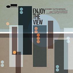 Bobby Hutcherson, Enjoy the View (2014) © 2014 Universal Music Group