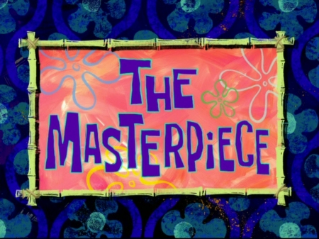 The_Masterpiece