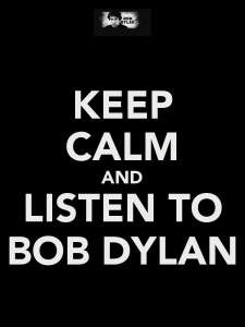 keep-calm-and-listen-to-bob-dylan