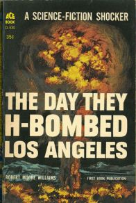 Robert Moore Williams, The Day They H-Bombed Los Angeles, 1961